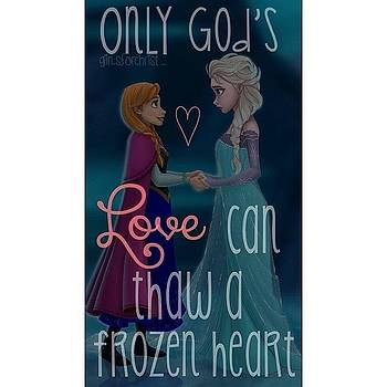only God's Love Can Thaw A Frozen by Hannah Chapman