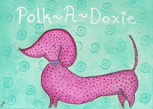 Pink Polk-A-Doxie by Rischa Heape