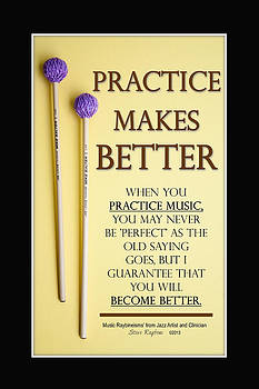 Practice Makes Better by Steve  Raybine