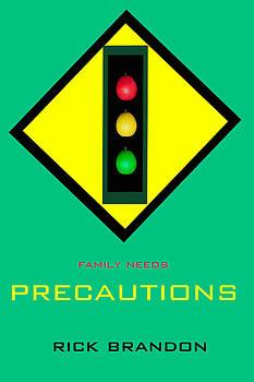 Precautions by Rick Brandon