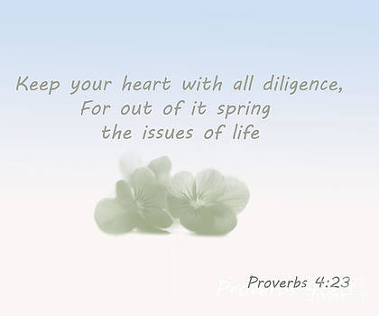 Proverbs 4  23 by Trilby Cole