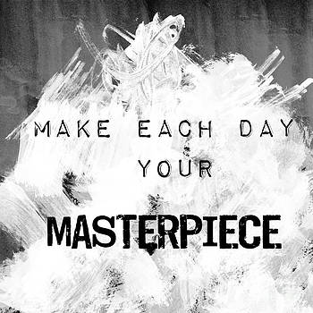 Sophie McAulay - Quote art - make each day your masterpiece