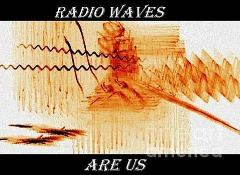 Radio Waves Are Us business sign by Thomas Smith