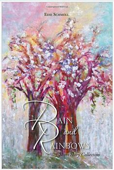 Rain and Rainbows/Book Cover by Edie Schmoll