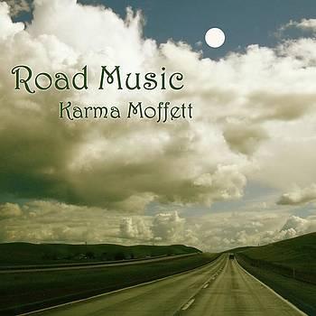 Road Music by Karma Moffett