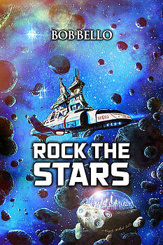 Rock The Stars by Bob Bello