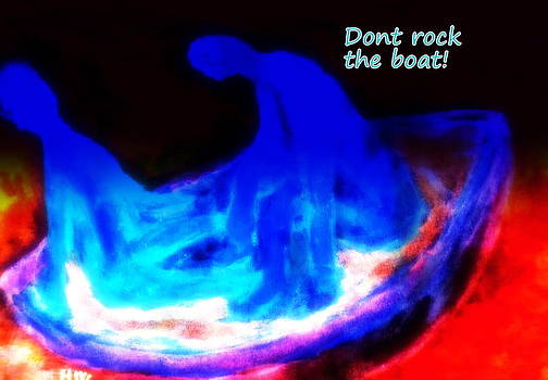 They Hate It When You Are Rocking The Boat But You Have To Do It Anyway  by Hilde Widerberg