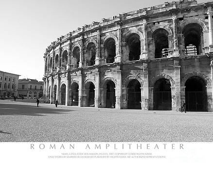 Roman Amplitheater Nimes France  by Kimberly Blom-Roemer
