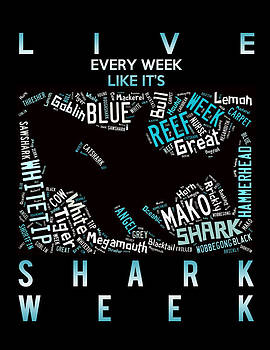 Shark Week. by Angela  Bautista-Diaz