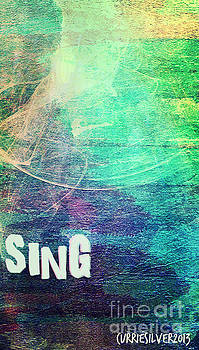 Sing by Currie Silver