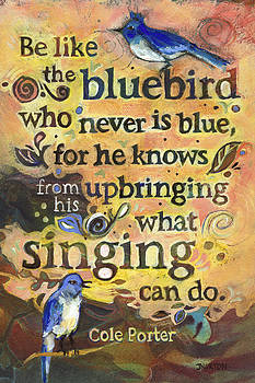 Singing Bluebird Cole Porter Painted Quote by Jen Norton