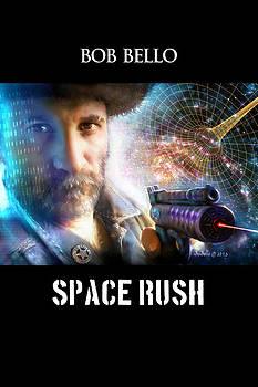 Space Rush by Bob Bello
