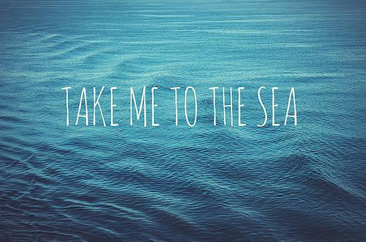 Take me to the sea by Nastasia Cook