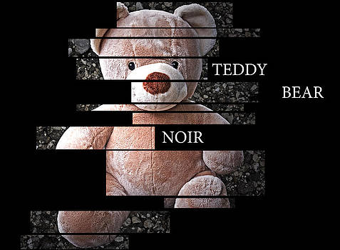 Teddy Bear Noir by William Patrick