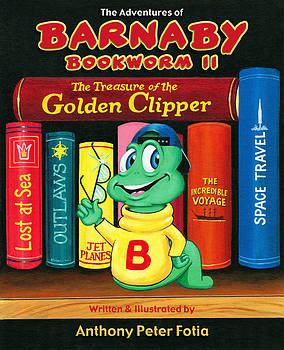 The Adventures of Barnaby Bookworm II The Treasure of the Golden Clipper by Anthony Fotia