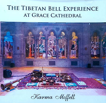 Tibetan Bell Experience Grace Cathedral by Karma Moffett