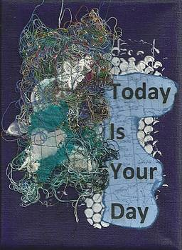 Today Is Your Day - 3 by Gillian Pearce