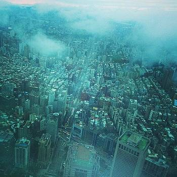 View From The 85th Floor Of Taipei 101 by E T