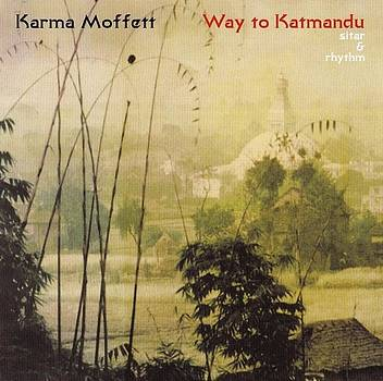 Way to Katmandu by Karma Moffett