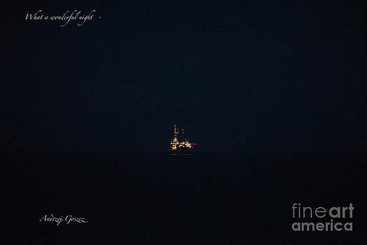 What a wonderful night. by  Andrzej Goszcz