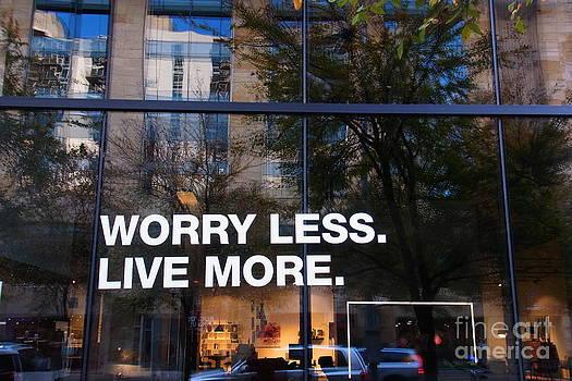 Worry Less Live More  by Agnieszka Ledwon
