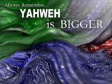 Yahweh Is Bigger by Joyce Rogers