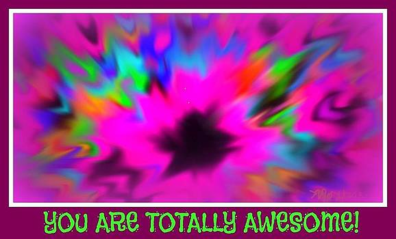 Maryann  DAmico - You Are Totally Awesome