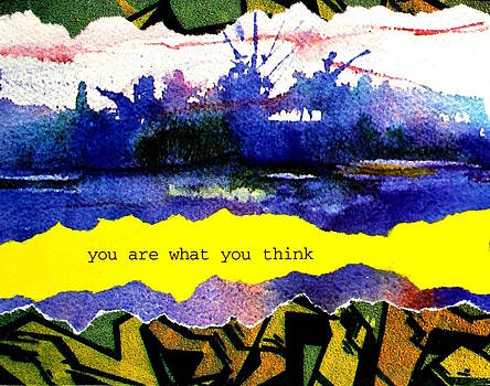 You Are What You Think Collage 2 by Bob Baker