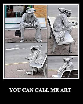 You Can Call Me Art by AJ  Schibig