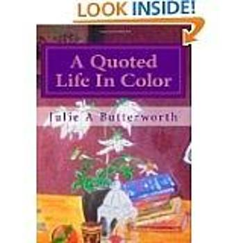 Julie Butterworth - A Quoted Life In Color