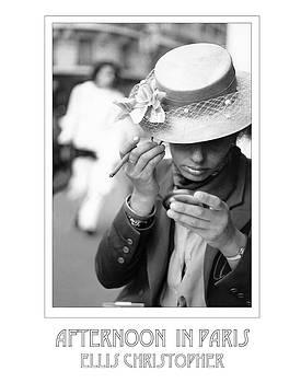 Afternoon in Paris  by Ellis Christopher