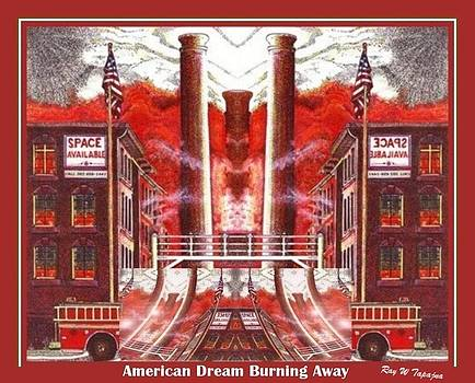 American Dream Burning Away by Ray Tapajna