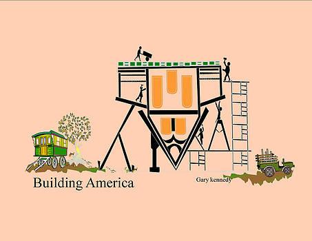 Building America by Gary Kennedy