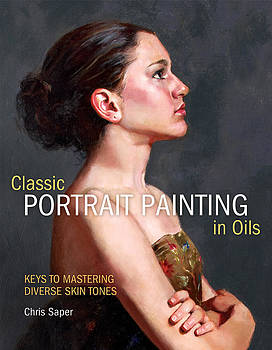 Chris  Saper - Classic Portrait Painting in Oils   Keys to Mastering Diverse Skin Tones