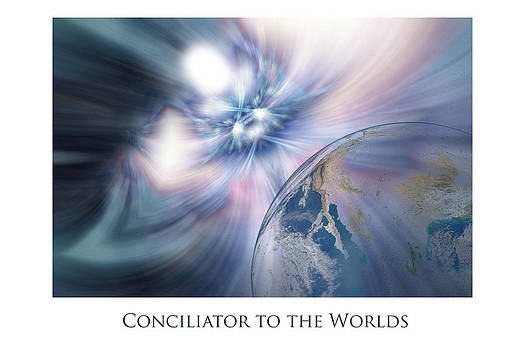 Conciliator to the Worlds by Jeff Haworth