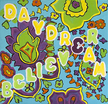 Daydream Believer by Marisol DAndrea
