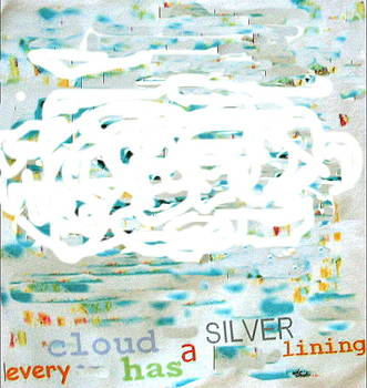 Every Cloud Has A Silver Lining by Patricia Lazar