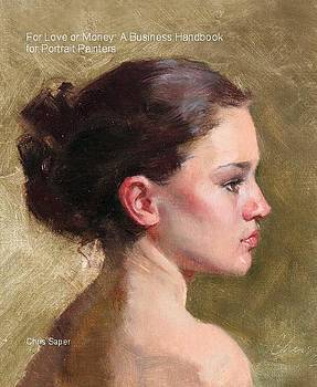 Chris  Saper - For Love or Money A Business HandBook for Portrait Painters