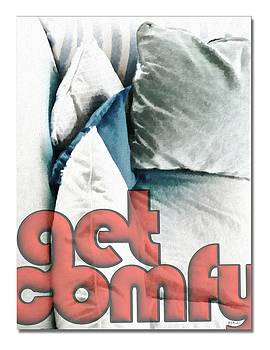 Get Comfy by Brian D Meredith