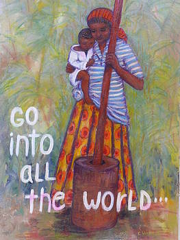 Go Into All The World by Carol Ann Wagner