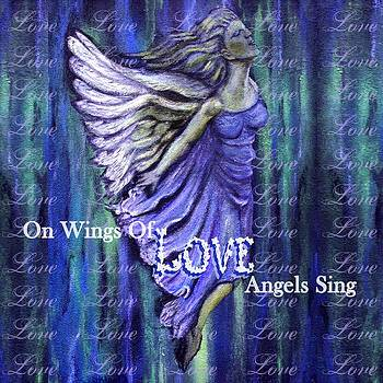 On Wings Of Love Angels Sing by The Art With A Heart By Charlotte Phillips