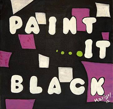 Paint It Black by Marisol DAndrea
