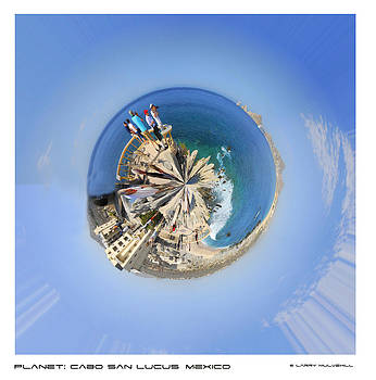 Larry Mulvehill - Planet Cabo San Lucas