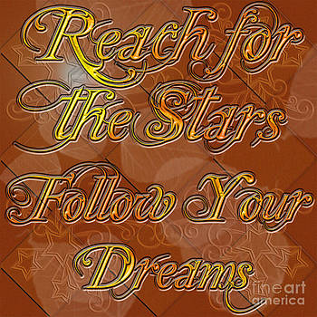 Reach for the Stars Follow your Dreams by Clayton Bruster