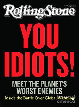 Rolling Stone Cover - Volume #1096 - 1/21/2010 - You Idiots! (Global Warming) by Hutchinson Joseph
