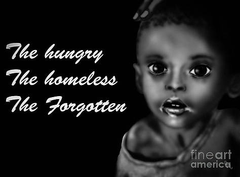 The hungry The homeless The forgotten by Christina McMillen