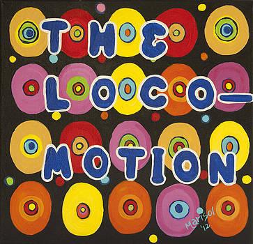 The Loco-Motion by Marisol DAndrea