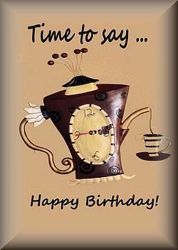 Time to say Happy Birthday by Myrna Migala