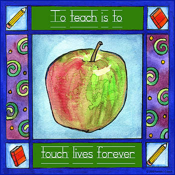To Teach is to Touch Lives Forever by Pamela  Corwin