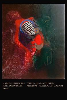 Hu-machinism by Sunita Rai